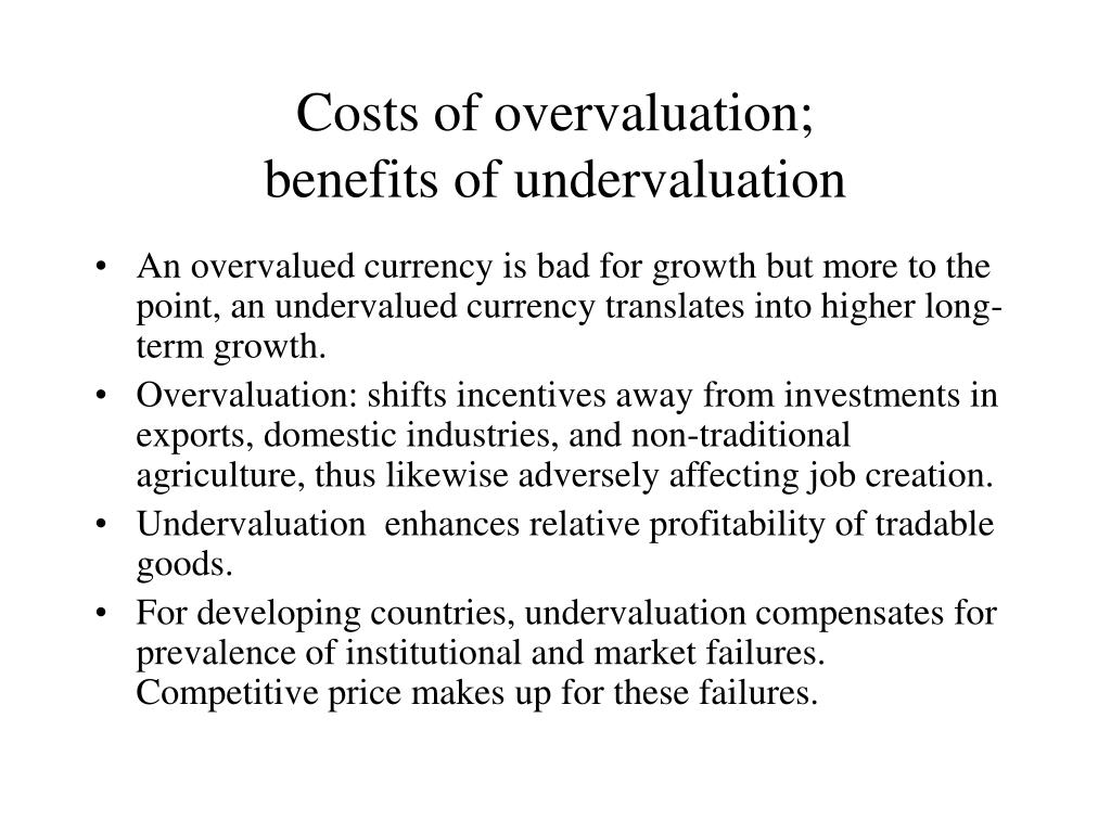 Costs of overvaluation;