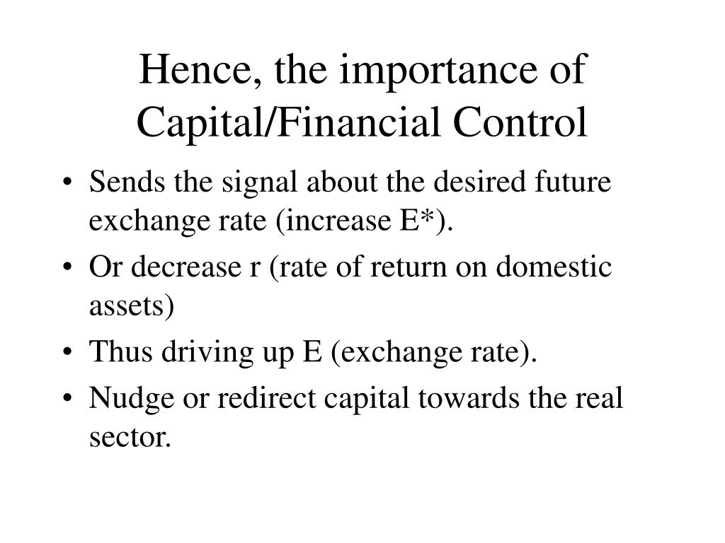 Hence, the importance of Capital/Financial Control