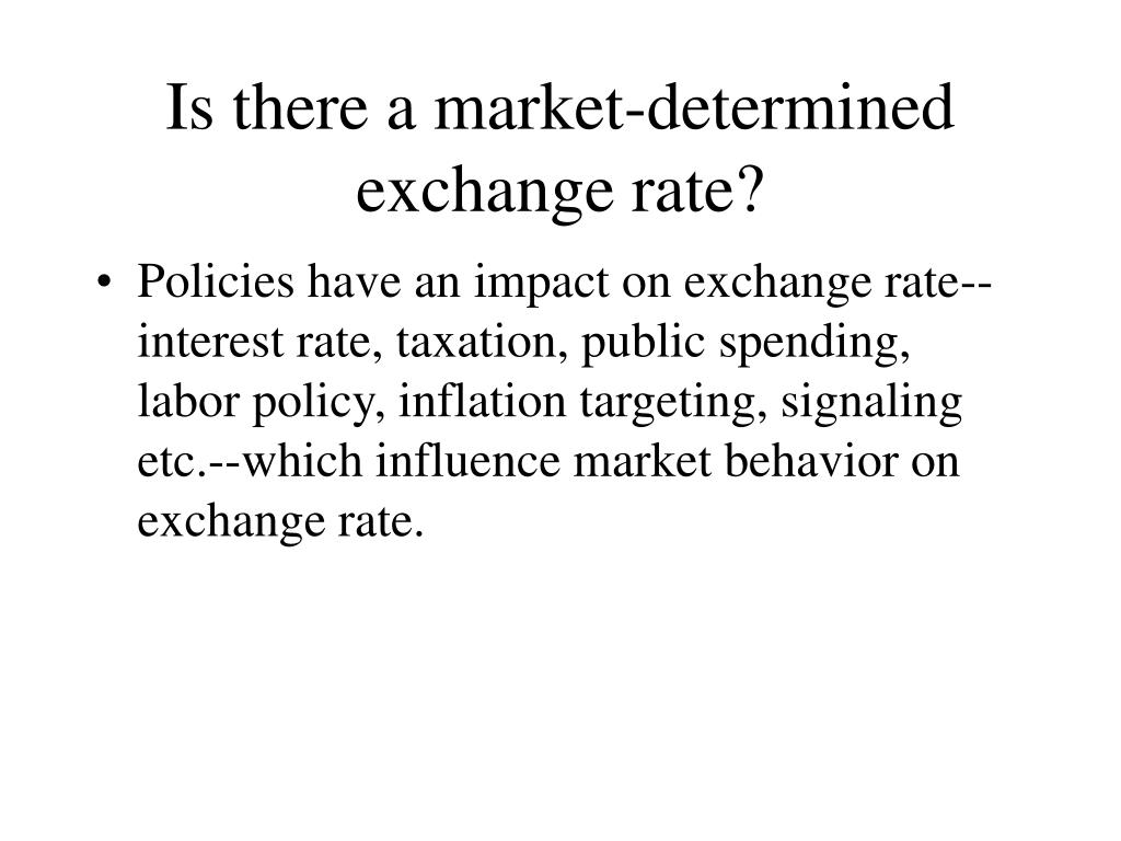 Is there a market-determined exchange rate?