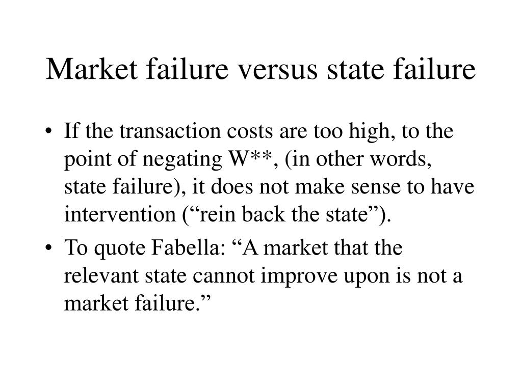Market failure versus state failure
