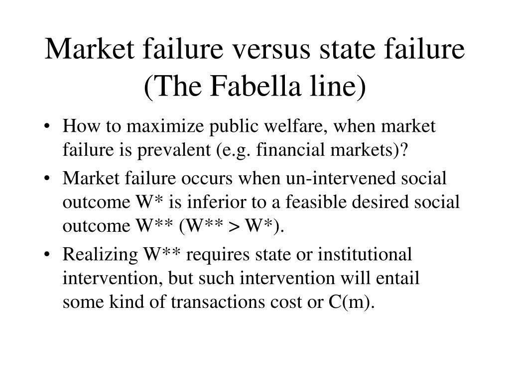 Market failure versus state failure (The Fabella line)
