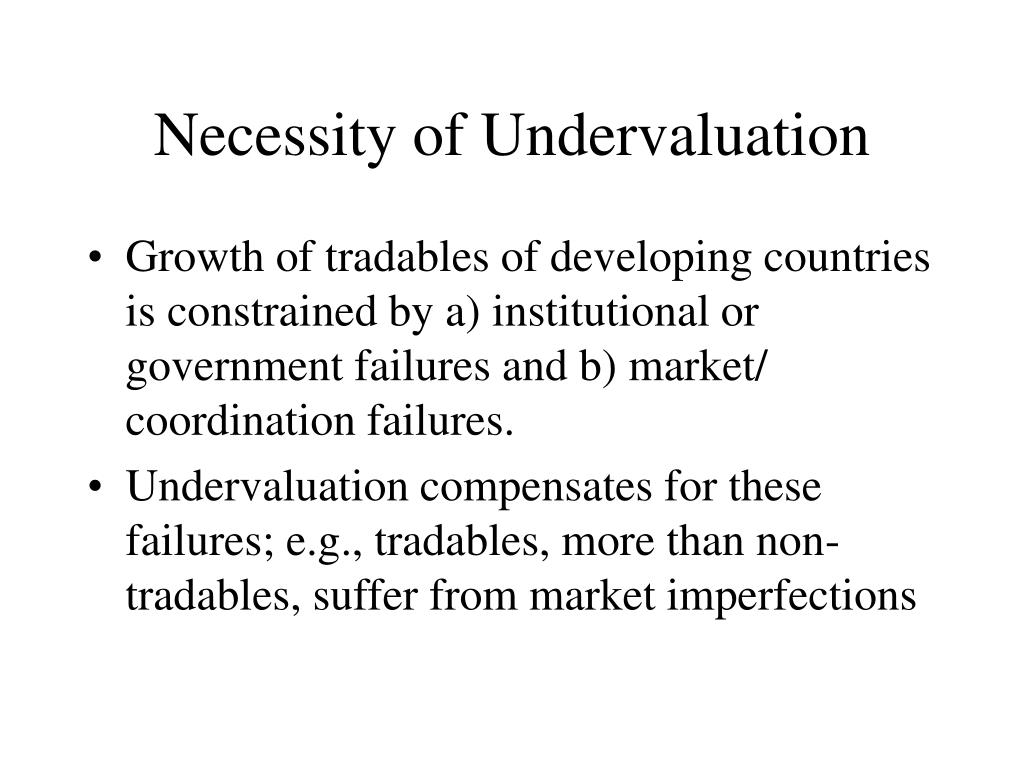 Necessity of Undervaluation