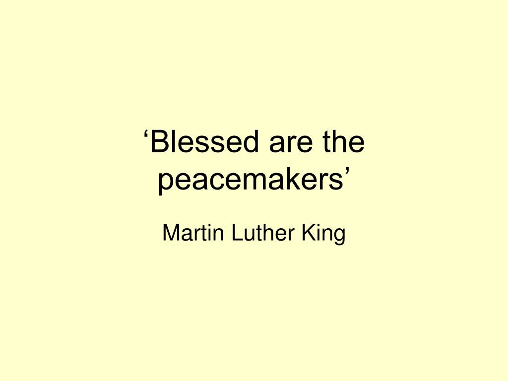 'Blessed are the peacemakers'