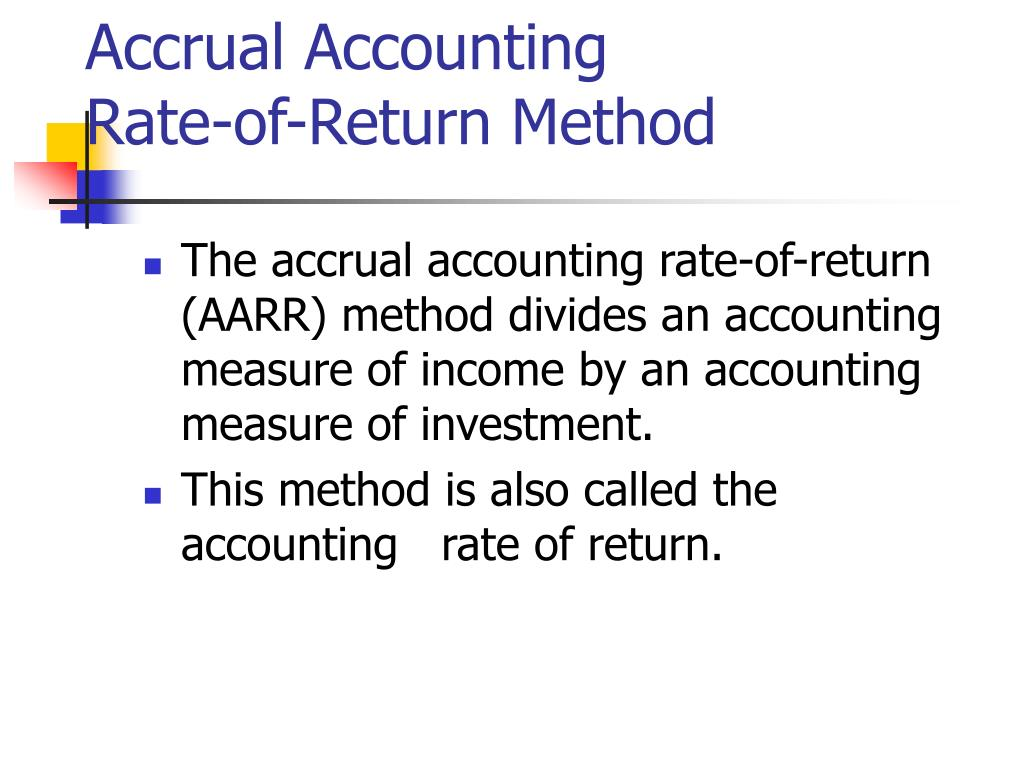 Accrual Accounting                    Rate-of-Return Method