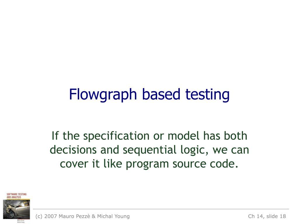Flowgraph based testing