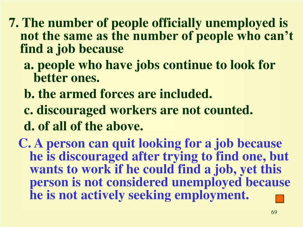 7. The number of people officially unemployed is not the same as the number of people who can't find a job because