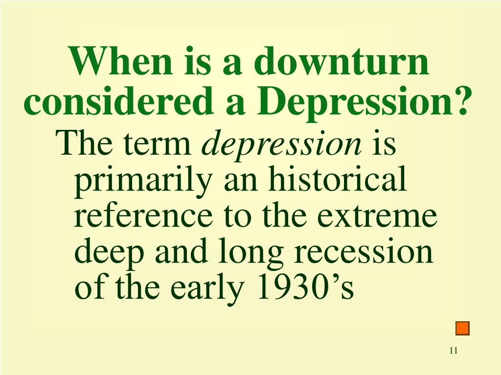 When is a downturn considered a Depression?