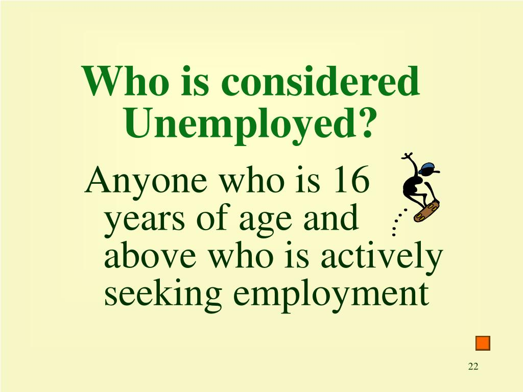 Who is considered Unemployed?
