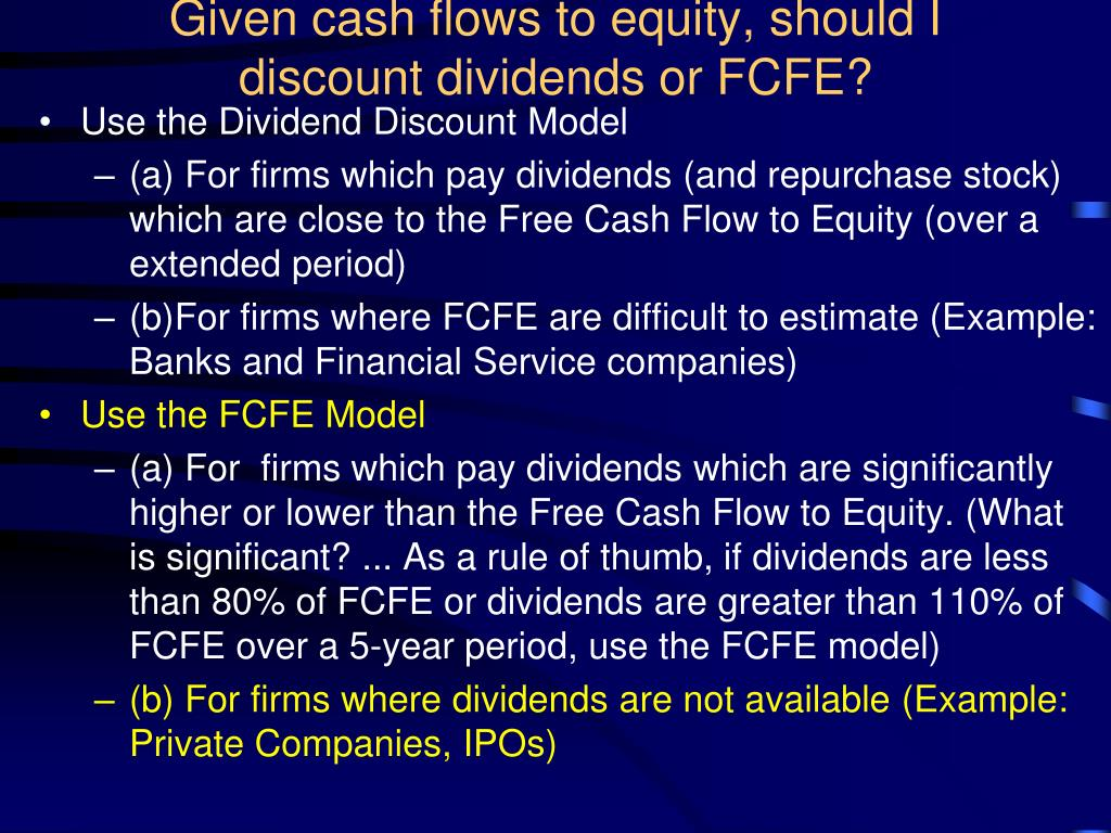 Given cash flows to equity, should I discount dividends or FCFE?
