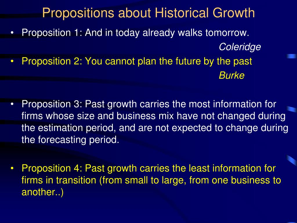 Propositions about Historical Growth