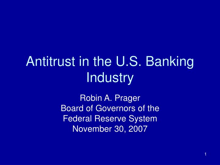 Antitrust in the u s banking industry