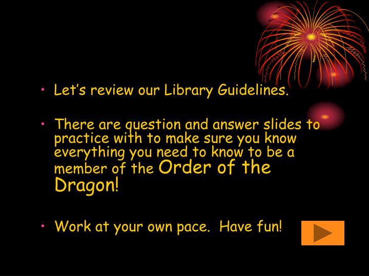 Let's review our Library Guidelines.