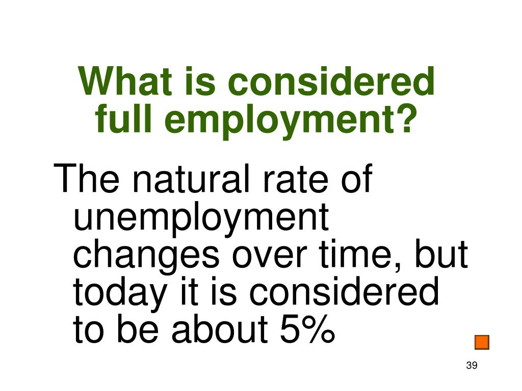 What is considered full employment?