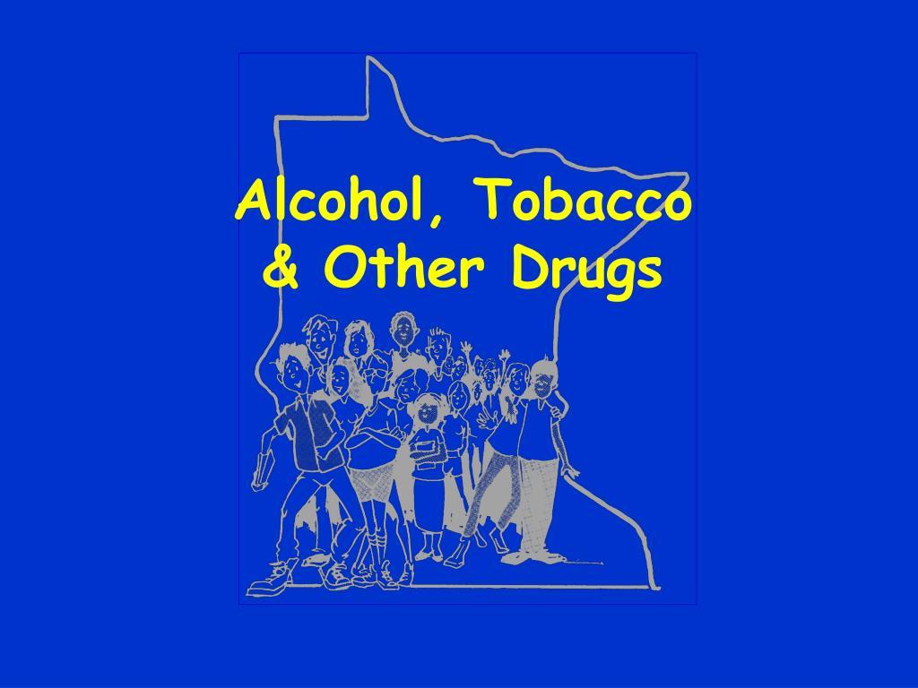 Alcohol, Tobacco