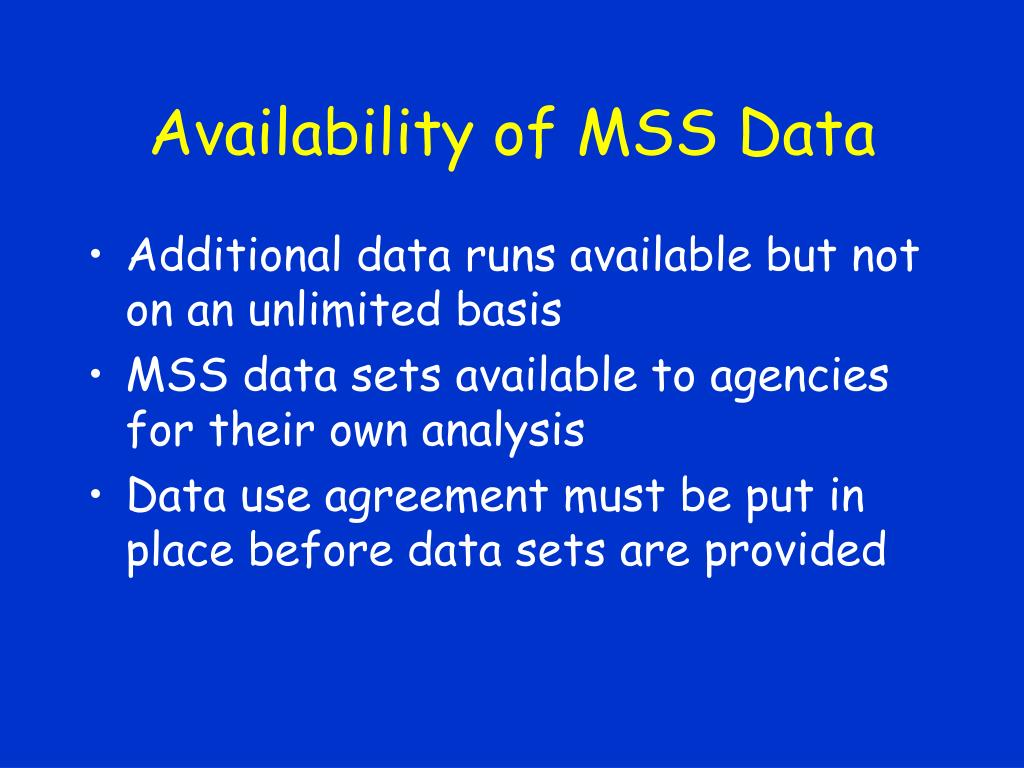 Availability of MSS Data