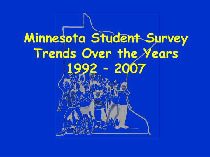 Minnesota student survey trends over the years 1992 2007 l.jpg