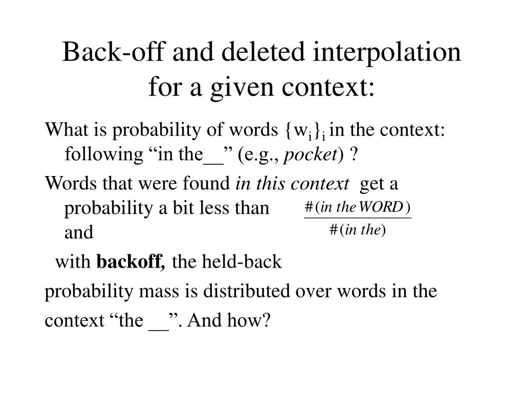 Back-off and deleted interpolation