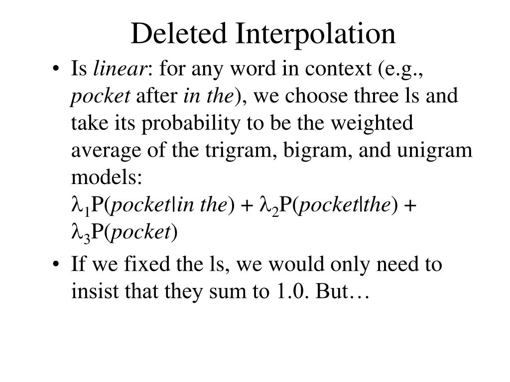 Deleted Interpolation