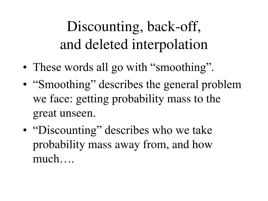 Discounting, back-off,