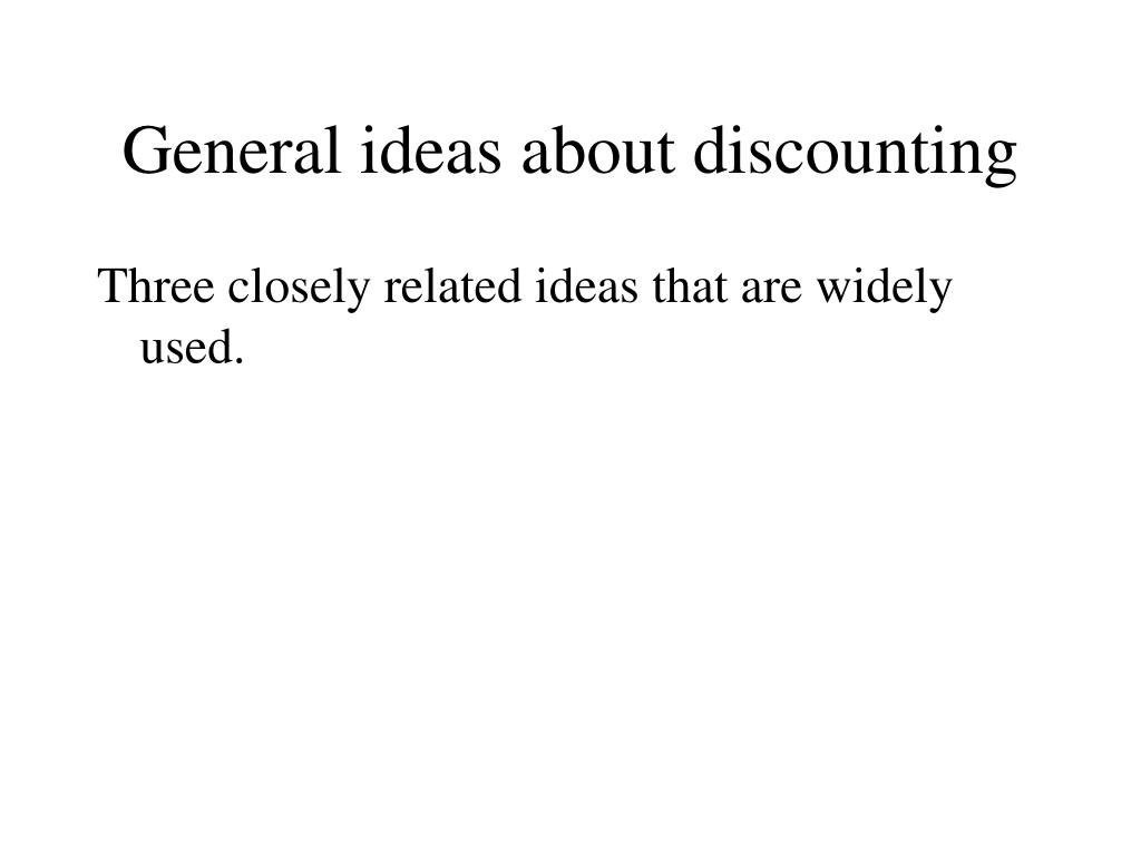 General ideas about discounting
