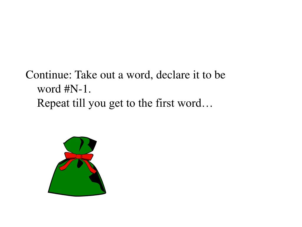 Continue: Take out a word, declare it to be