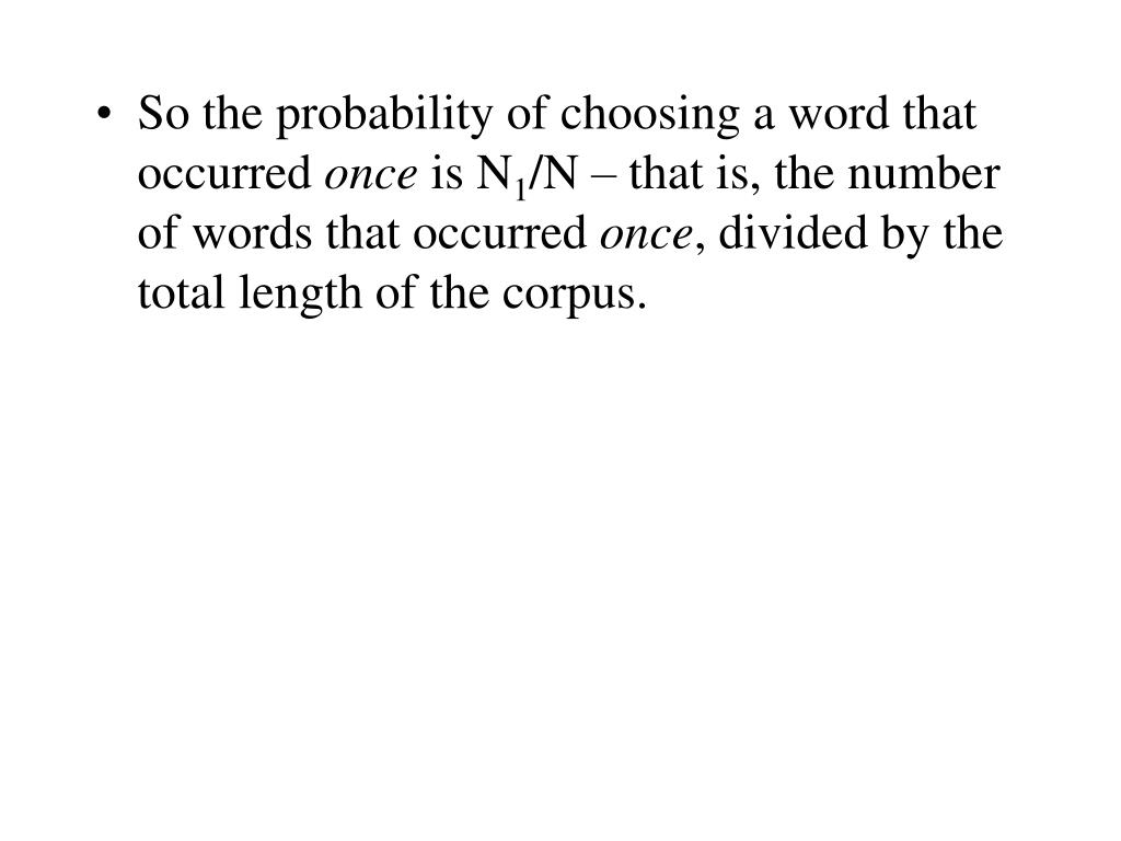 So the probability of choosing a word that occurred