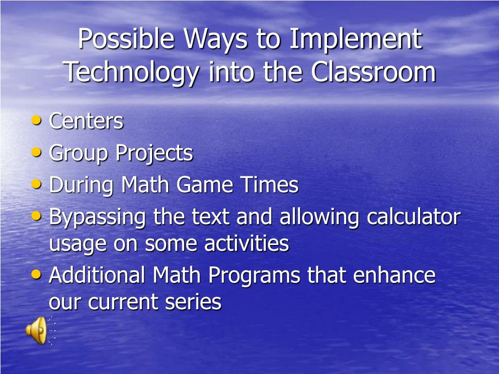Possible Ways to Implement Technology into the Classroom