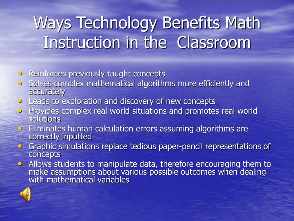 Ways Technology Benefits Math Instruction in the  Classroom