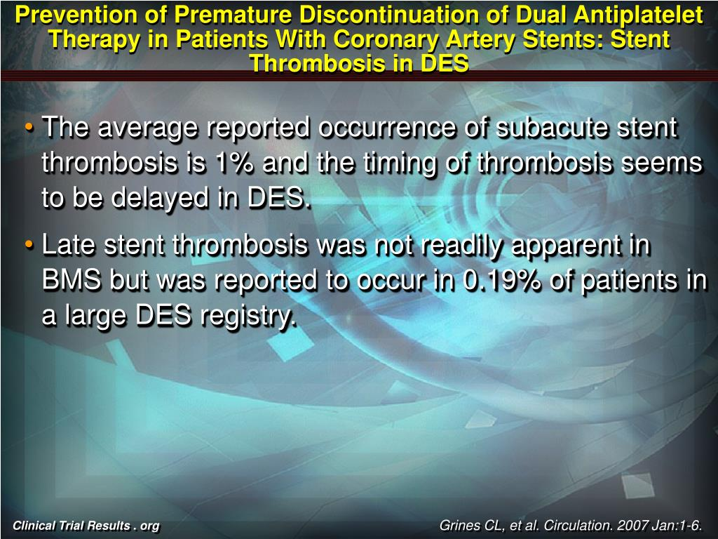 Prevention of Premature Discontinuation of Dual Antiplatelet Therapy in Patients With Coronary Artery Stents: Stent Thrombosis in DES