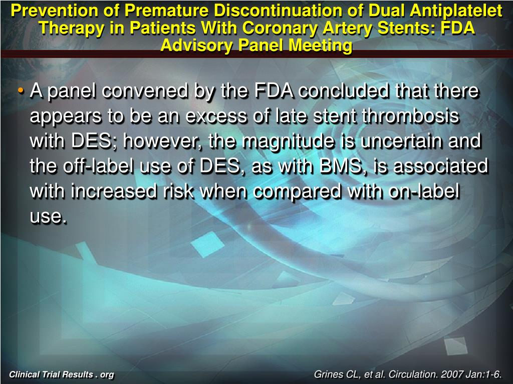 Prevention of Premature Discontinuation of Dual Antiplatelet Therapy in Patients With Coronary Artery Stents: FDA Advisory Panel Meeting