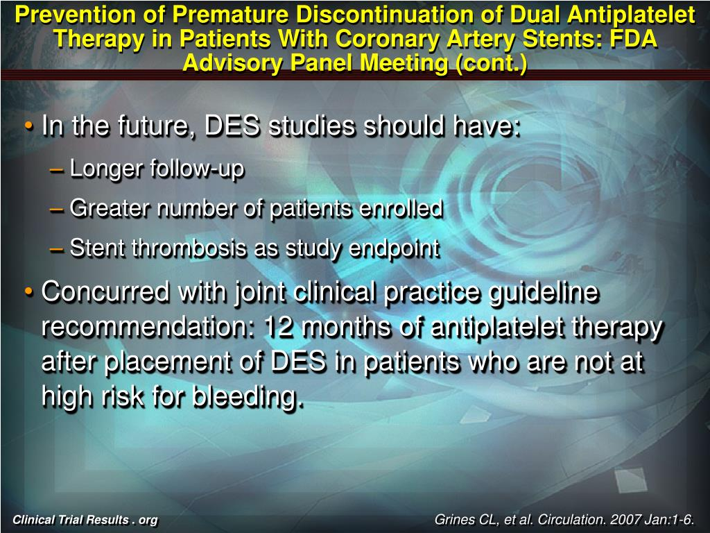 Prevention of Premature Discontinuation of Dual Antiplatelet Therapy in Patients With Coronary Artery Stents: FDA Advisory Panel Meeting (cont.)