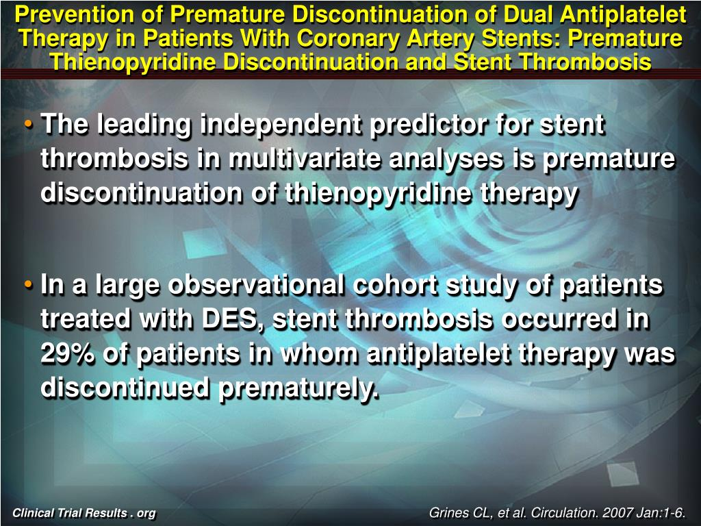 Prevention of Premature Discontinuation of Dual Antiplatelet Therapy in Patients With Coronary Artery Stents: Premature Thienopyridine Discontinuation and Stent Thrombosis