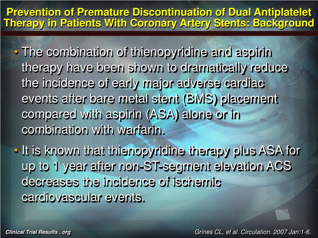 Prevention of Premature Discontinuation of Dual Antiplatelet Therapy in Patients With Coronary Artery Stents: Background