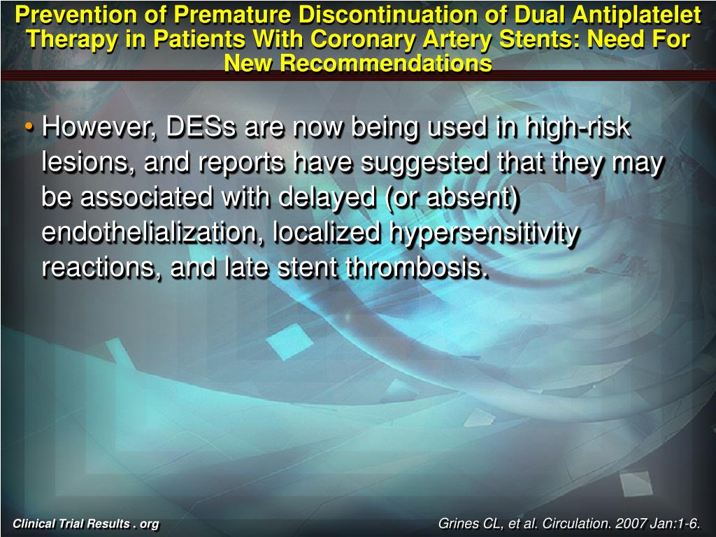 Prevention of Premature Discontinuation of Dual Antiplatelet Therapy in Patients With Coronary Artery Stents: Need For New Recommendations