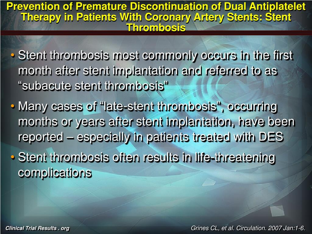 Prevention of Premature Discontinuation of Dual Antiplatelet Therapy in Patients With Coronary Artery Stents: Stent Thrombosis