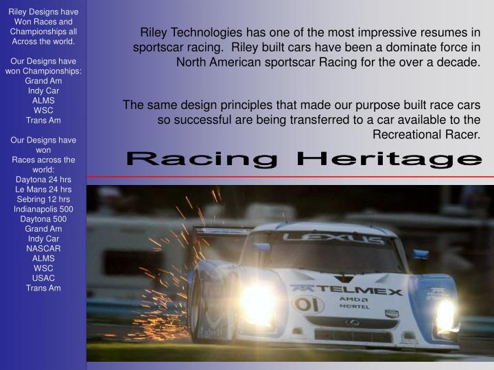 Riley Designs have Won Races and Championships all Across the world.