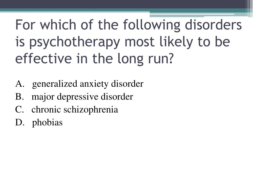 For which of the following disorders is psychotherapy most likely to be effective in the long run?