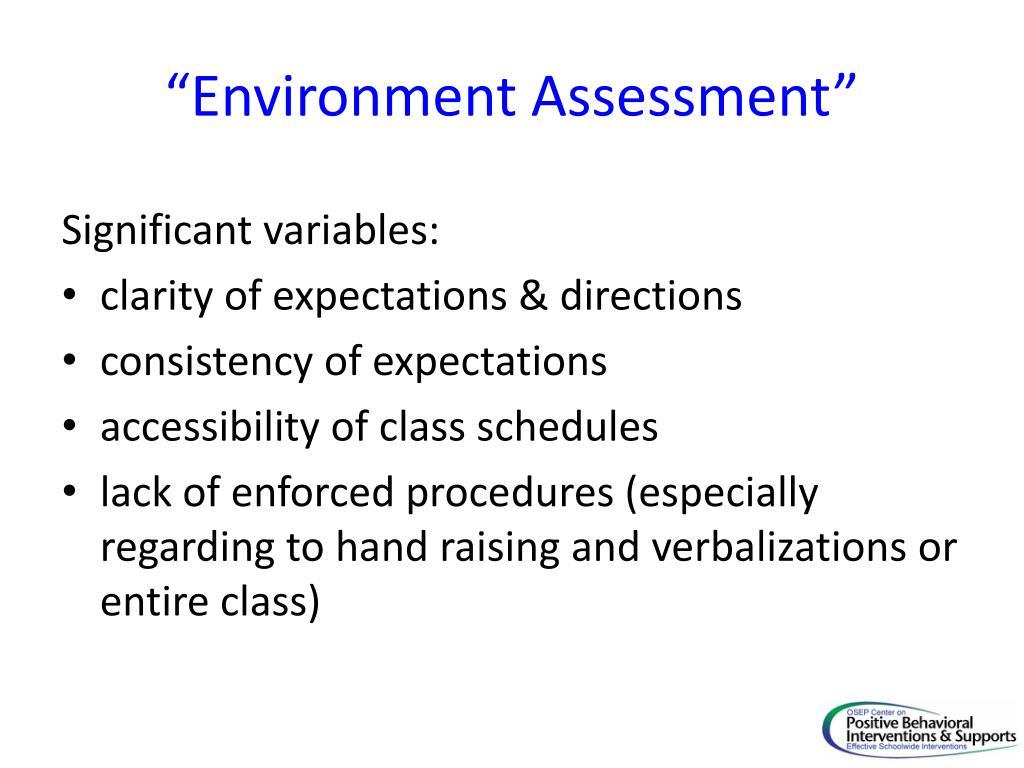 """Environment Assessment"""
