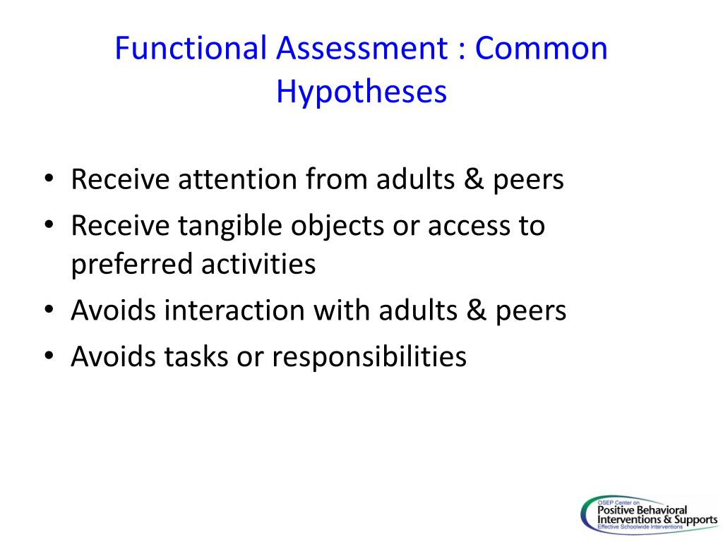 Functional Assessment : Common Hypotheses
