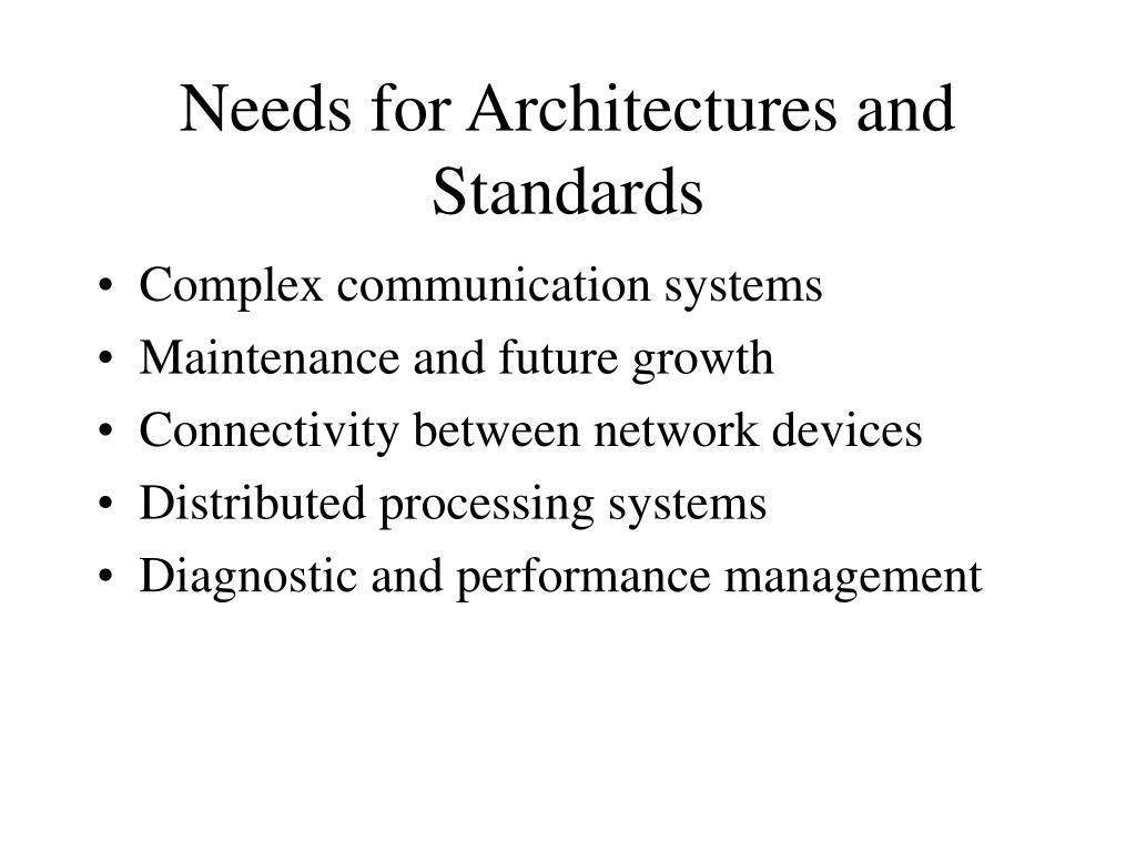Needs for Architectures and Standards