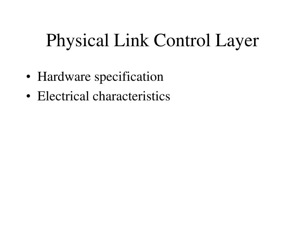 Physical Link Control Layer