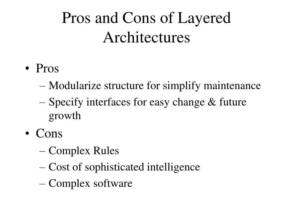 Pros and Cons of Layered Architectures