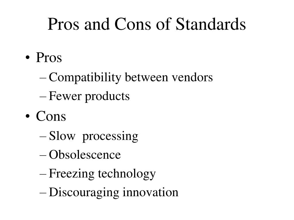 Pros and Cons of Standards