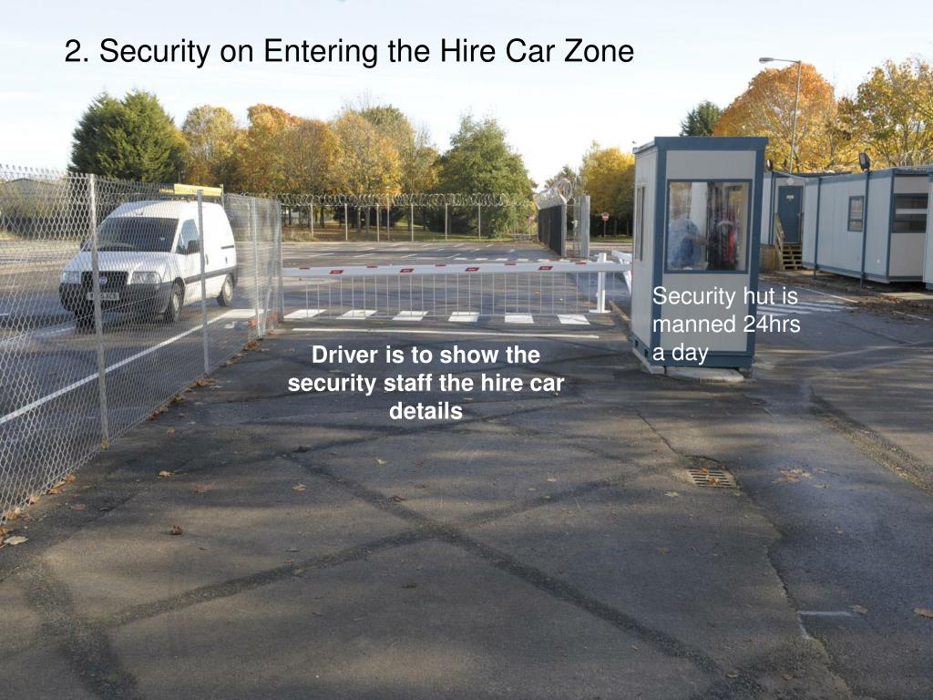 2. Security on Entering the Hire Car Zone