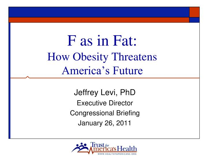 F as in fat how obesity threatens america s future