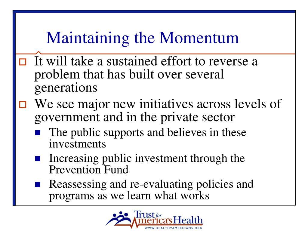 Maintaining the Momentum