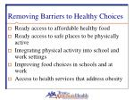 removing barriers to healthy choices