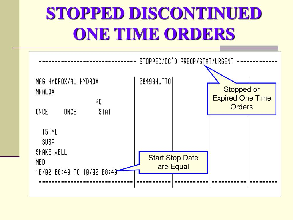 STOPPED DISCONTINUED ONE TIME ORDERS