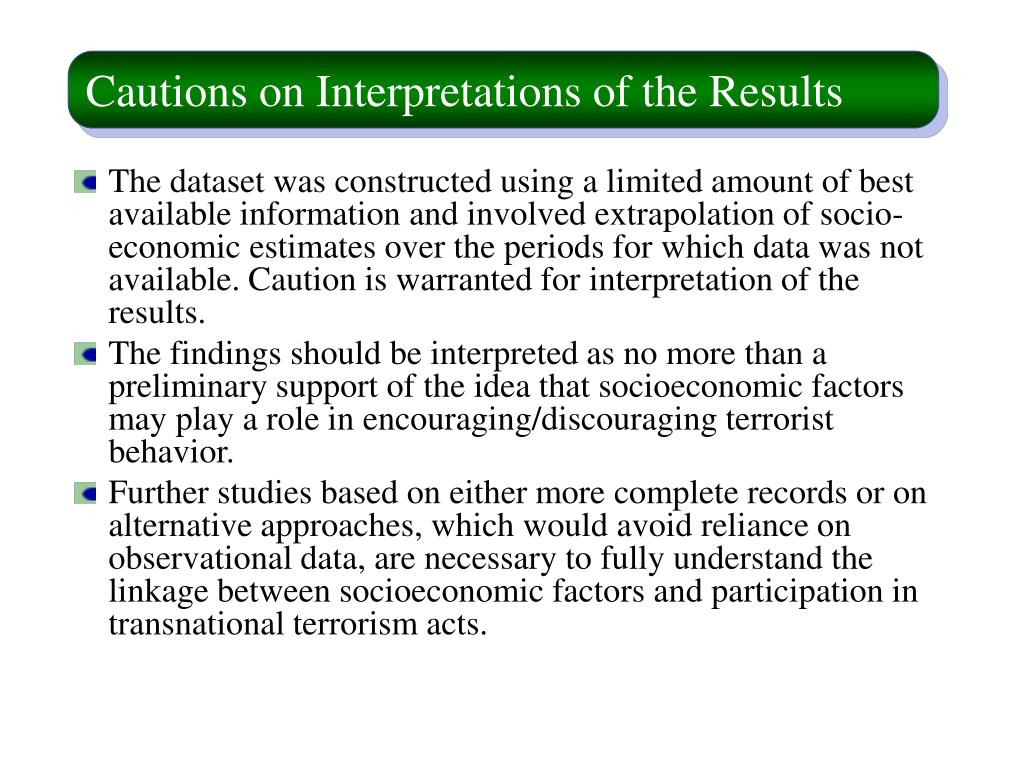 Cautions on Interpretations of the Results