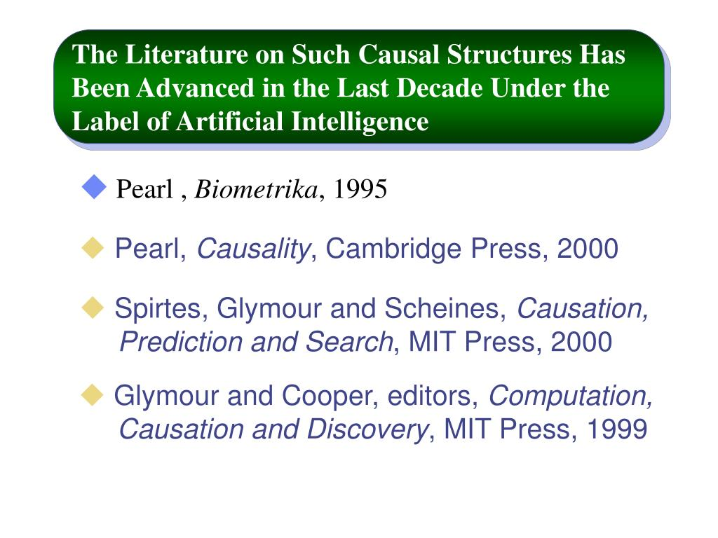 The Literature on Such Causal Structures Has Been Advanced in the Last Decade Under the Label of Artificial Intelligence